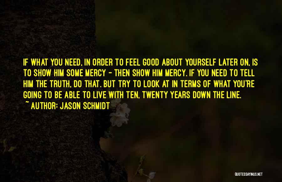 Jason Schmidt Quotes 1222235
