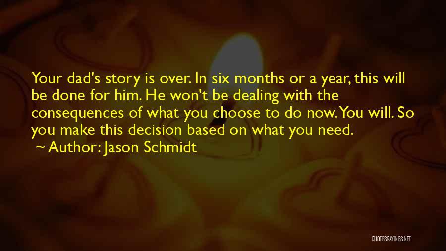 Jason Schmidt Quotes 2044637