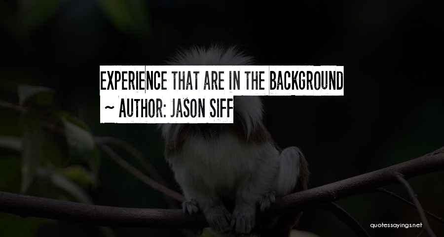 Jason Siff Quotes 1212504