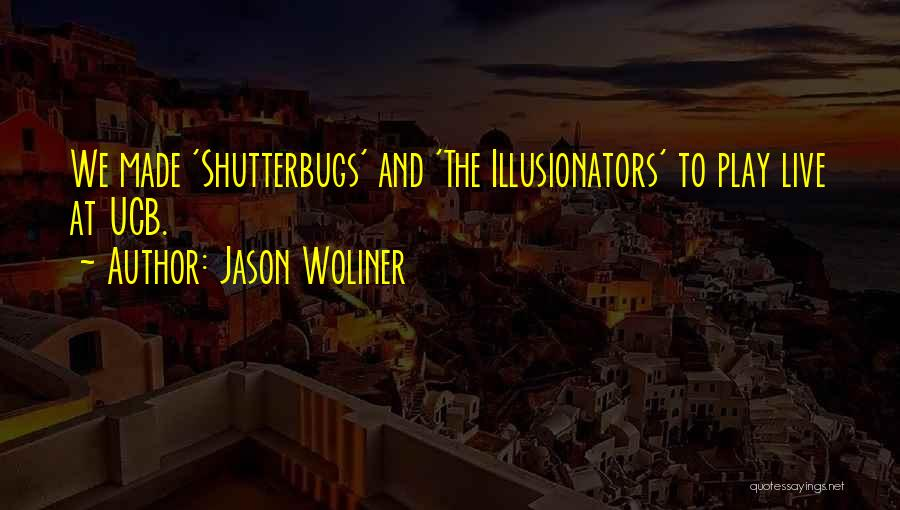 Jason Woliner Quotes 2034364