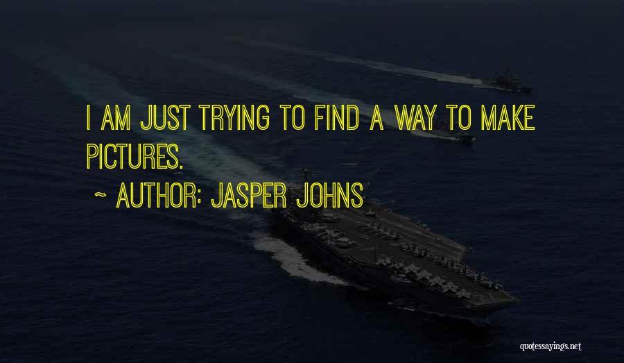Jasper Johns Quotes 1063665