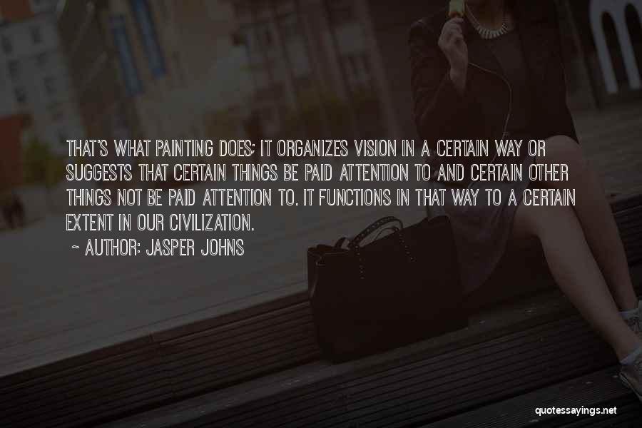 Jasper Johns Quotes 1066546