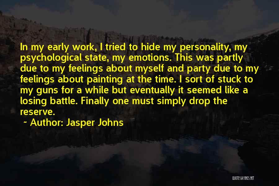 Jasper Johns Quotes 1103633