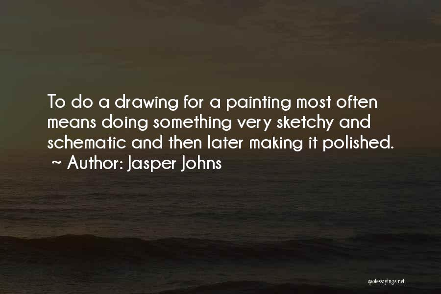 Jasper Johns Quotes 112768