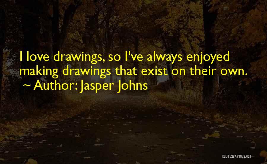 Jasper Johns Quotes 1386853