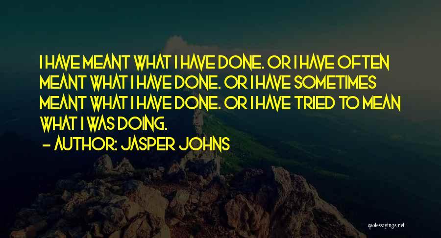 Jasper Johns Quotes 1413479