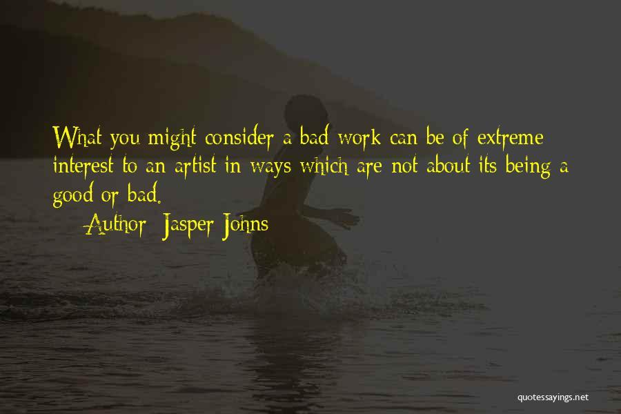 Jasper Johns Quotes 1492399