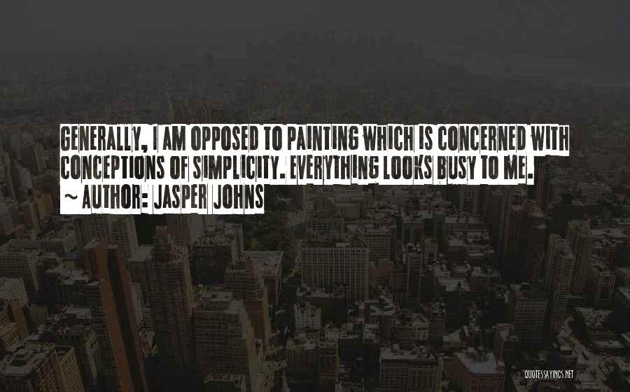 Jasper Johns Quotes 1494320