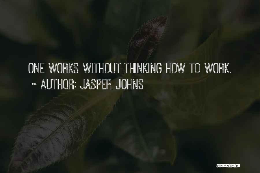 Jasper Johns Quotes 1496384