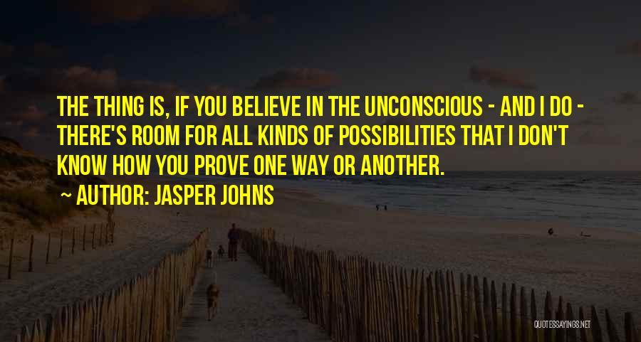 Jasper Johns Quotes 1514467