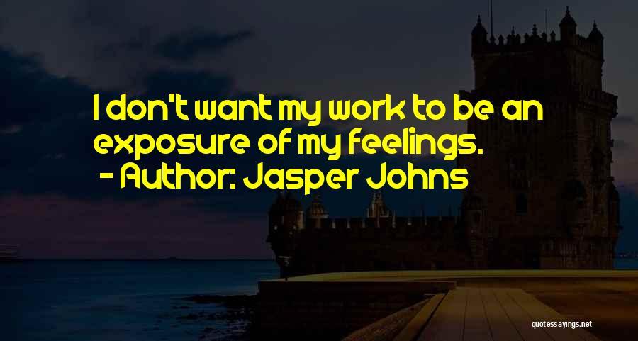 Jasper Johns Quotes 1745039
