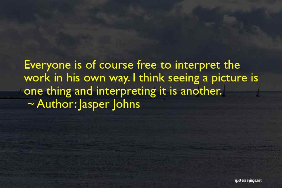 Jasper Johns Quotes 1992683