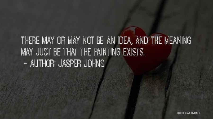 Jasper Johns Quotes 2019640