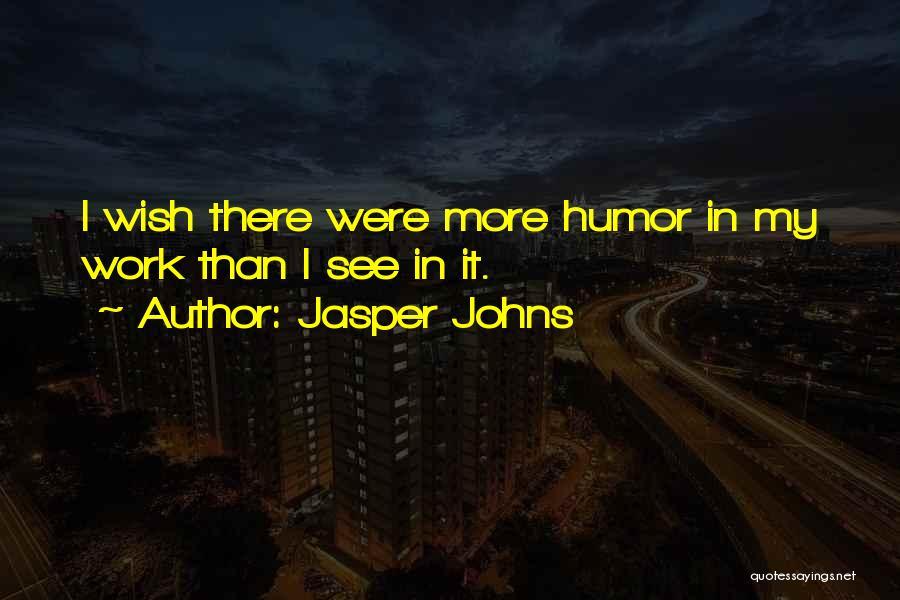 Jasper Johns Quotes 2085271