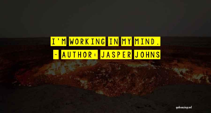 Jasper Johns Quotes 220735