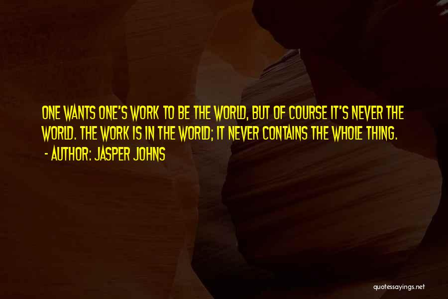 Jasper Johns Quotes 2209139