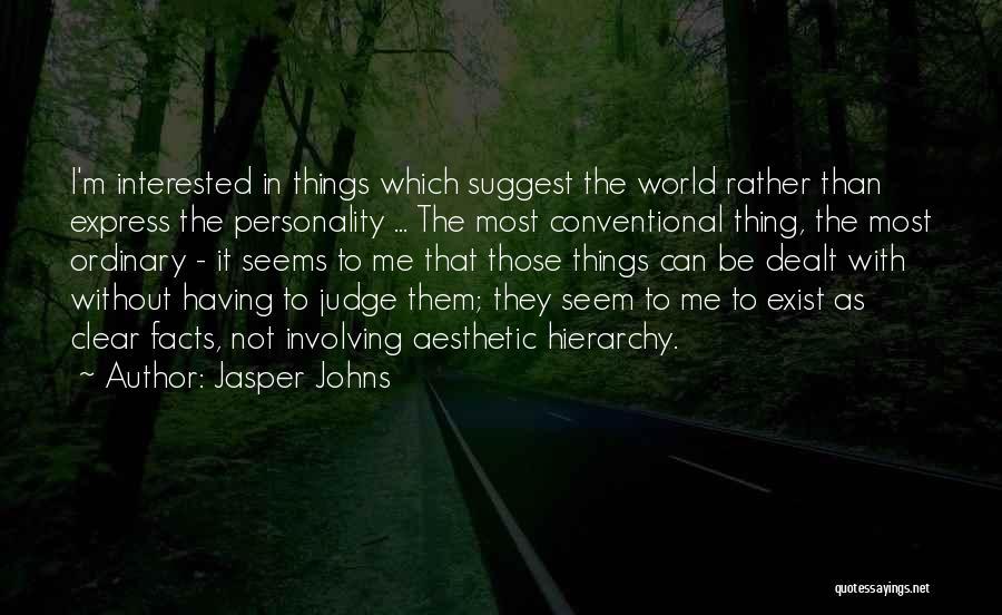 Jasper Johns Quotes 398476