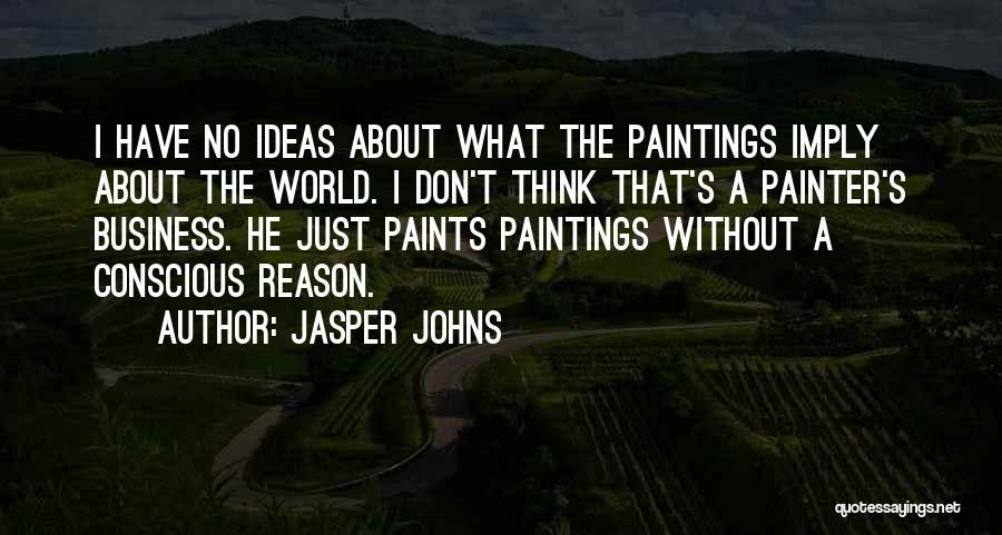 Jasper Johns Quotes 710794