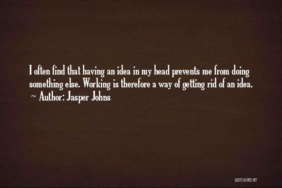 Jasper Johns Quotes 802734