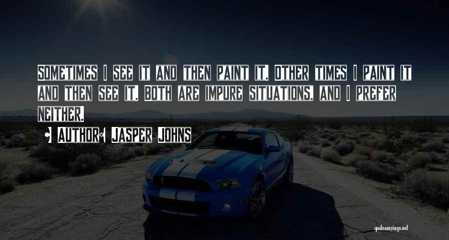Jasper Johns Quotes 938358