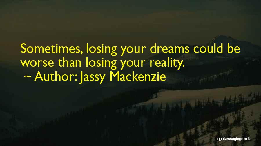 Jassy Mackenzie Quotes 919114
