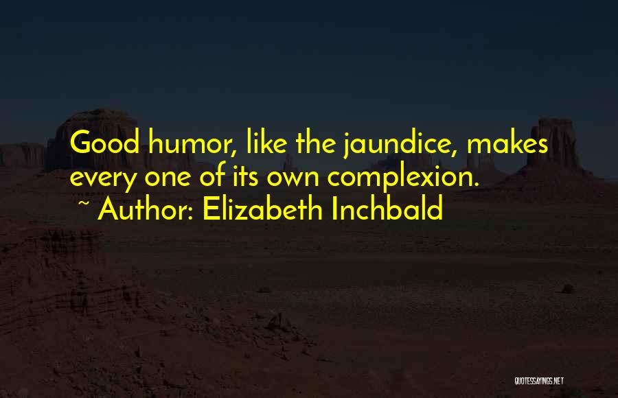 Jaundice Quotes By Elizabeth Inchbald