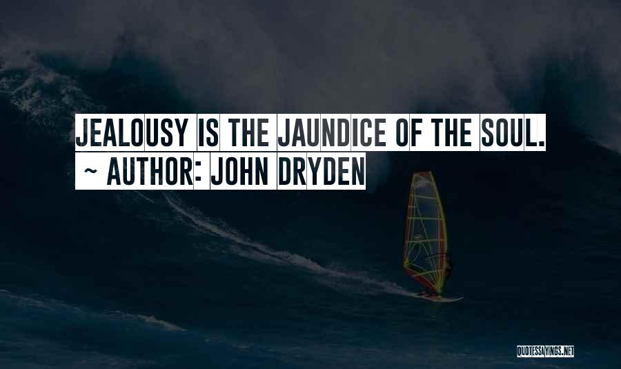 Jaundice Quotes By John Dryden