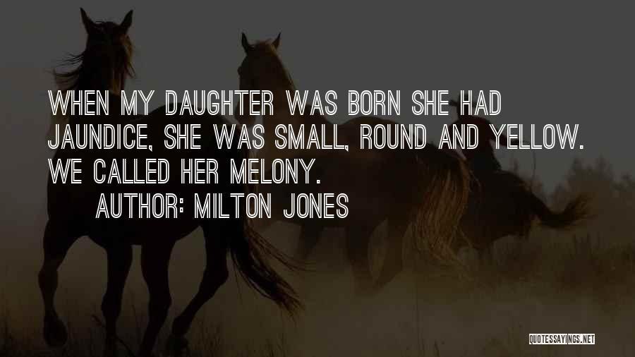 Jaundice Quotes By Milton Jones