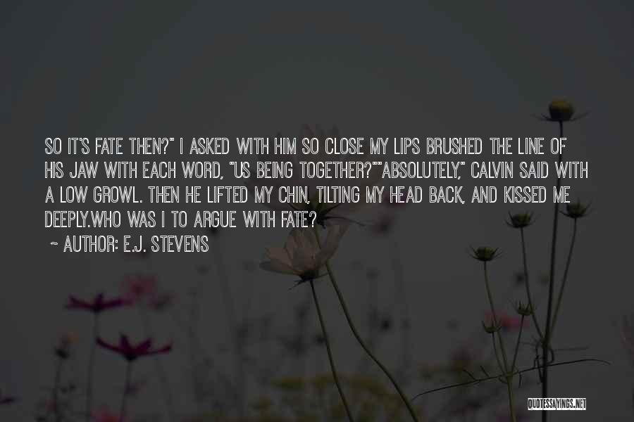 Jaw Line Quotes By E.J. Stevens
