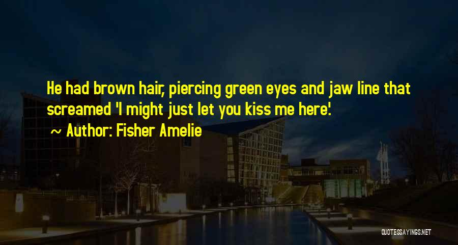 Jaw Line Quotes By Fisher Amelie