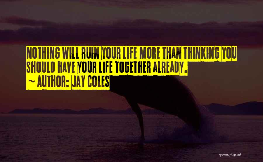 Jay Coles Quotes 1292854