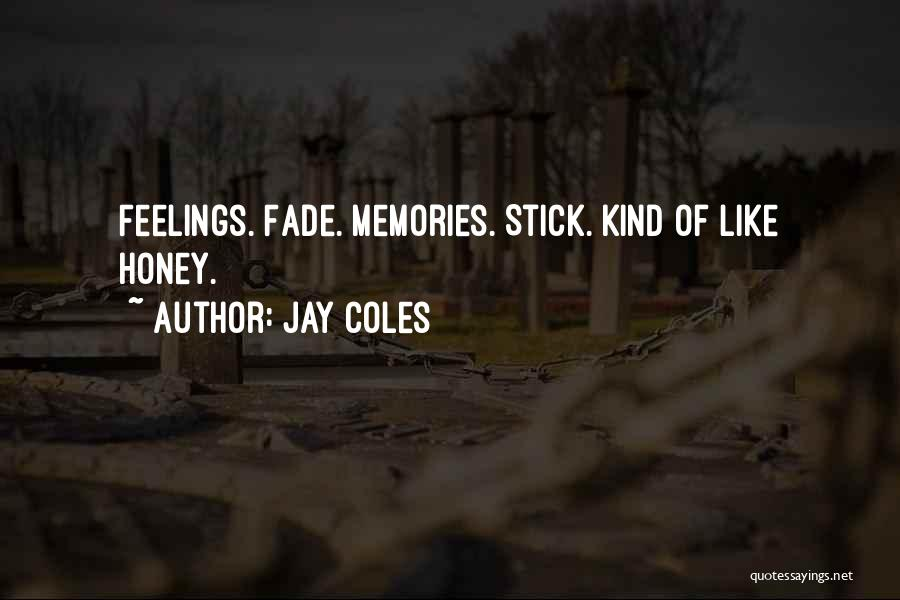 Jay Coles Quotes 507139