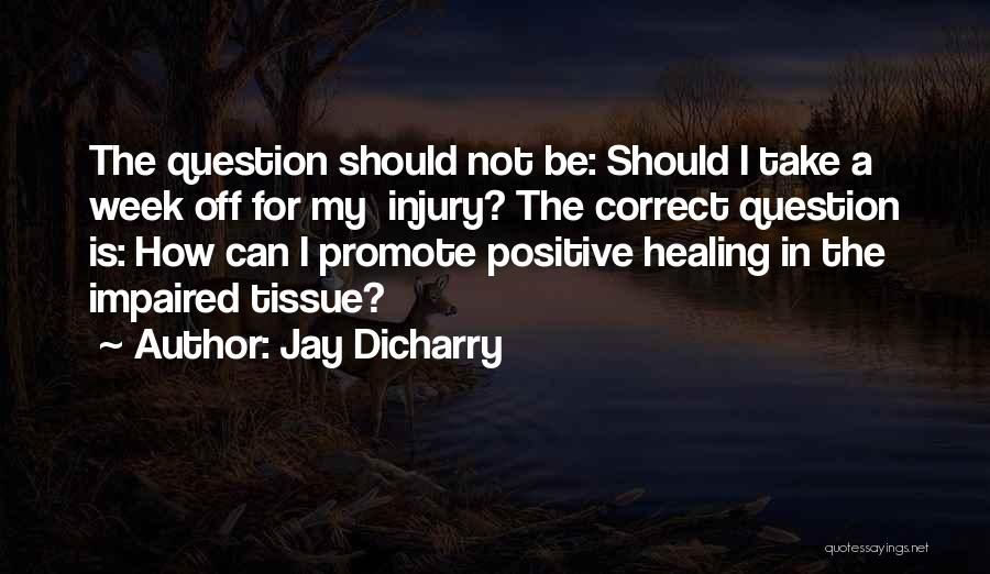 Jay Dicharry Quotes 704524
