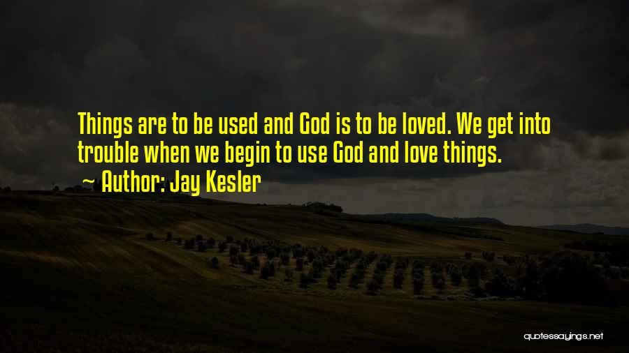 Jay Kesler Quotes 733834