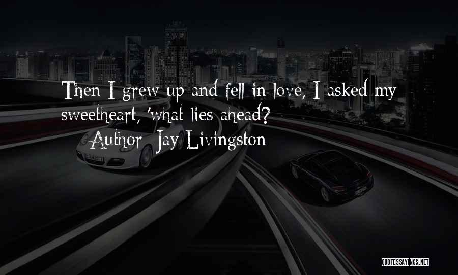 Jay Livingston Quotes 158945