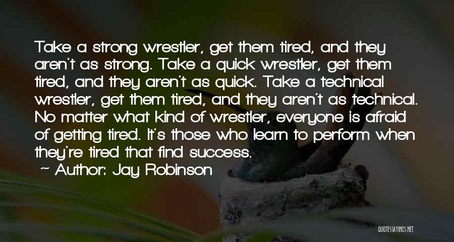 Jay Robinson Quotes 2040115