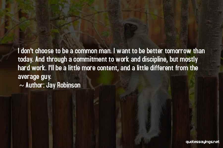 Jay Robinson Quotes 648567