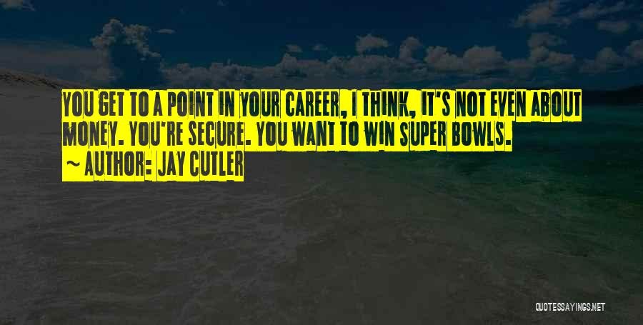 Jay Z Money Quotes By Jay Cutler