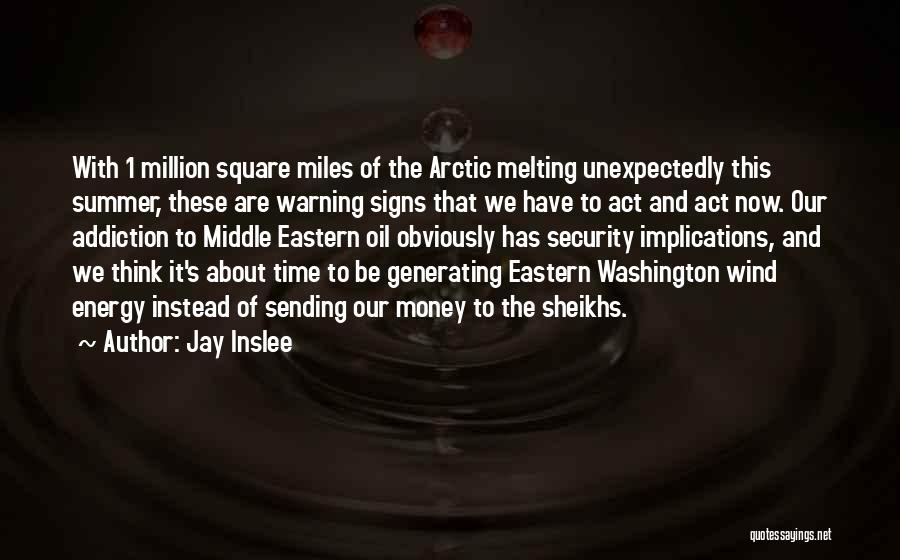 Jay Z Money Quotes By Jay Inslee