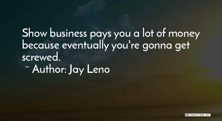 Jay Z Money Quotes By Jay Leno
