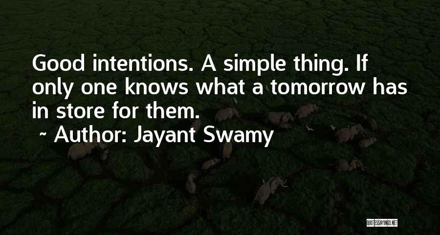 Jayant Swamy Quotes 1640357