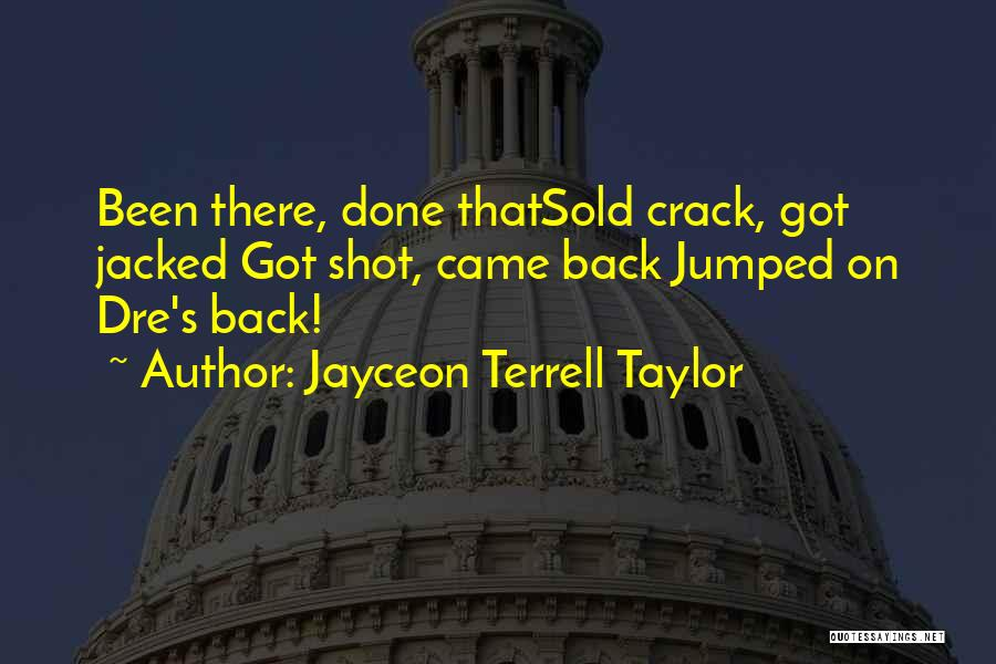 Jayceon Quotes By Jayceon Terrell Taylor