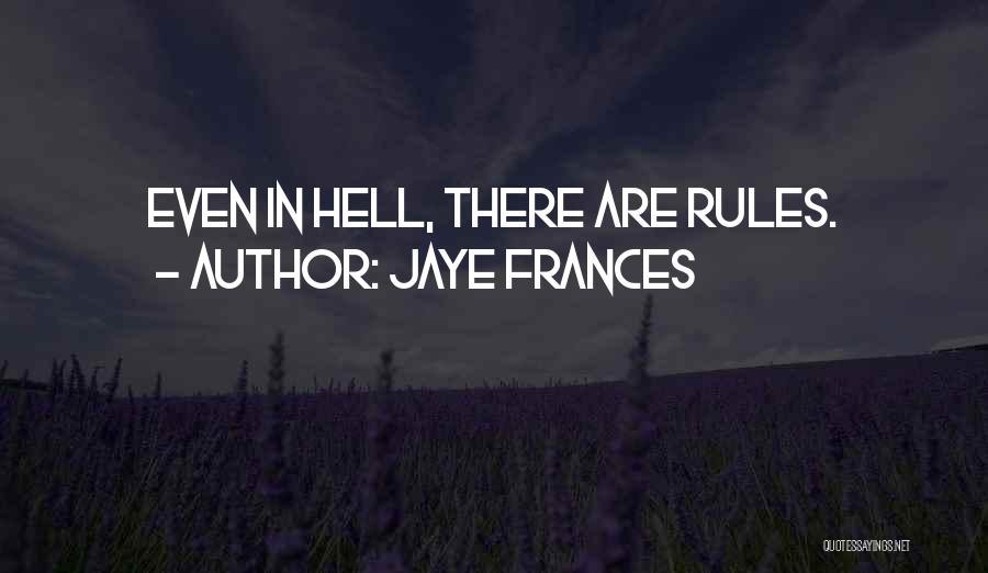 Jaye Frances Quotes 1450233