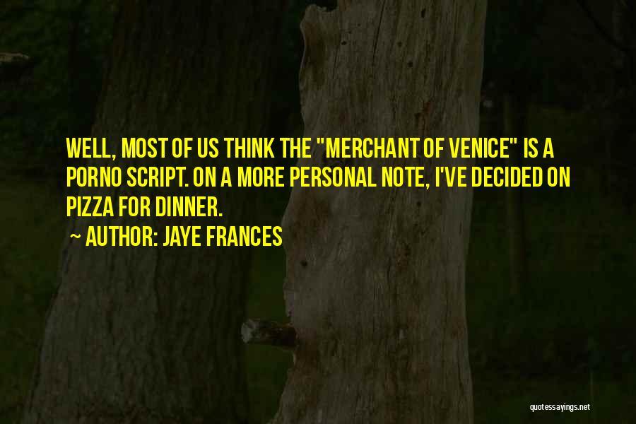 Jaye Frances Quotes 2080852
