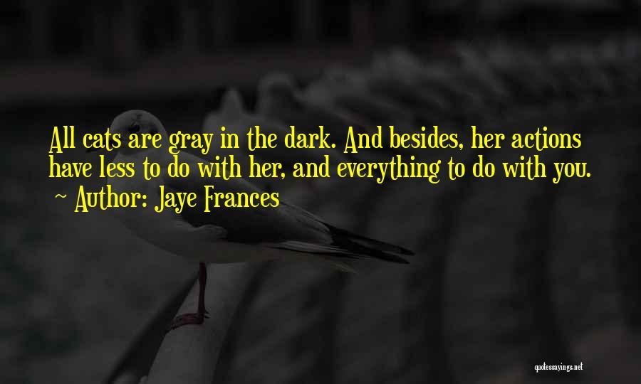 Jaye Frances Quotes 659094
