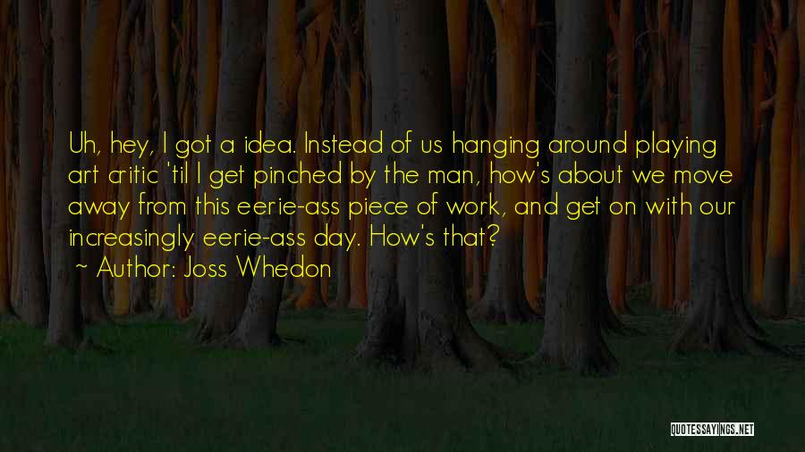 Jaynestown Quotes By Joss Whedon