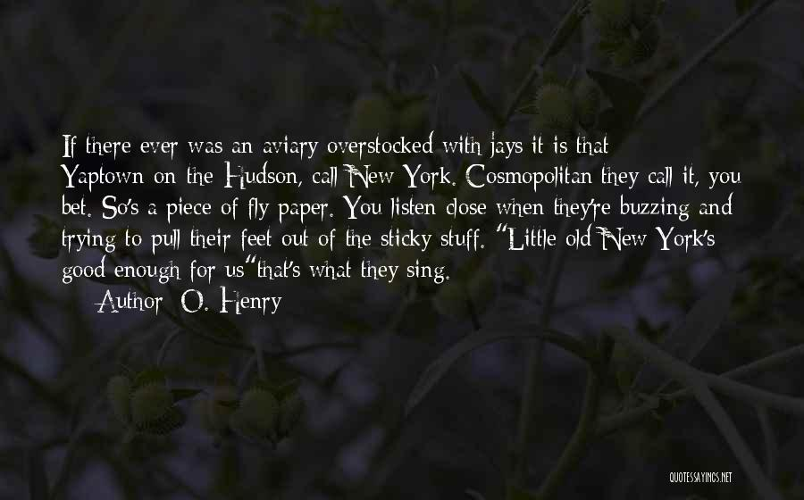 Jays On My Feet Quotes By O. Henry