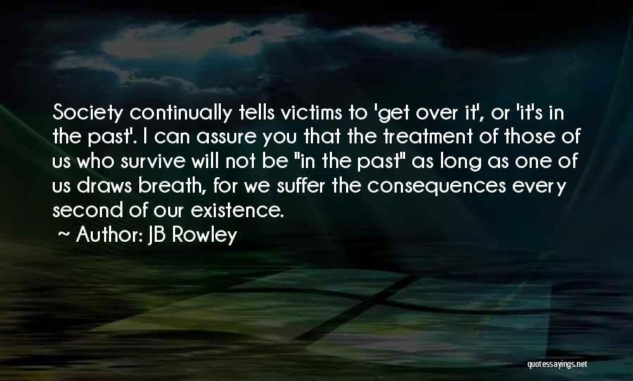 JB Rowley Quotes 732122