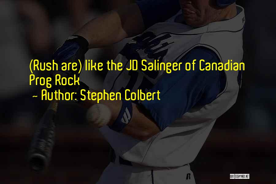 Jd Salinger Quotes By Stephen Colbert