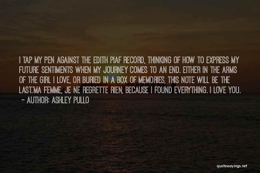 Je Ne Regrette Rien Quotes By Ashley Pullo